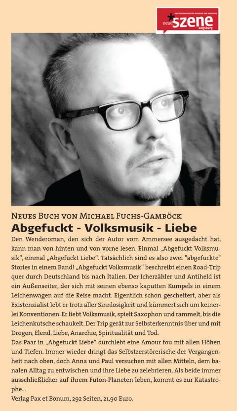 """Buchbesprechung in der """"NEUE SZENE AUGSBURG"""" Ausgabe November 2013 Abgefuckt – Volksmusik / Liebe Von Michael Fuchs-Gamböck"""