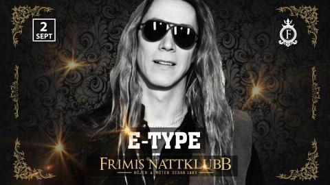 Premiär för Frimis Nattklubb med E-Type den 2/9!