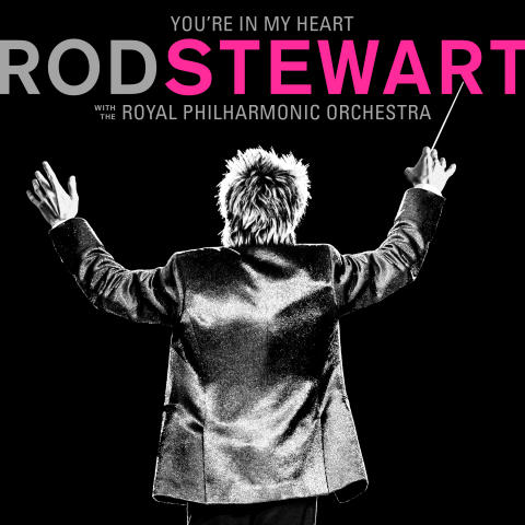 Rod Stewart - You're In My Heart: Rod Stewart With The Royal Philarmonic Orchestra (artwork)