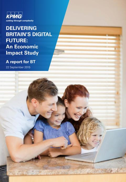 DELIVERING BRITAIN'S DIGITAL FUTURE: An Economic Impact Study