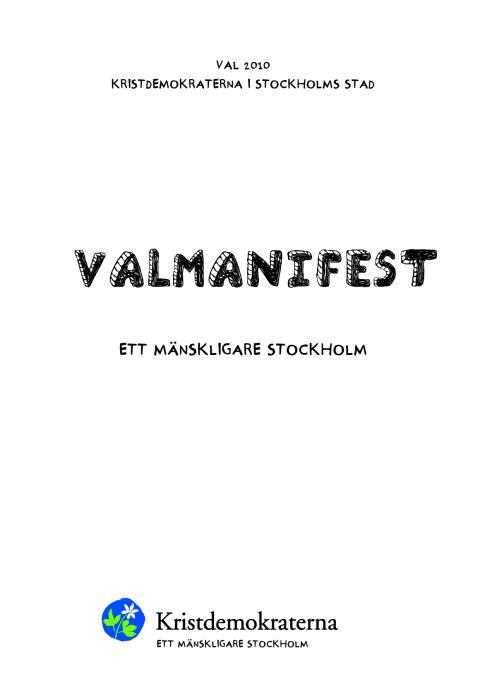 Ett mänskligare Stockholm - Kristdemokraternas valmanifest i Stockholms stad