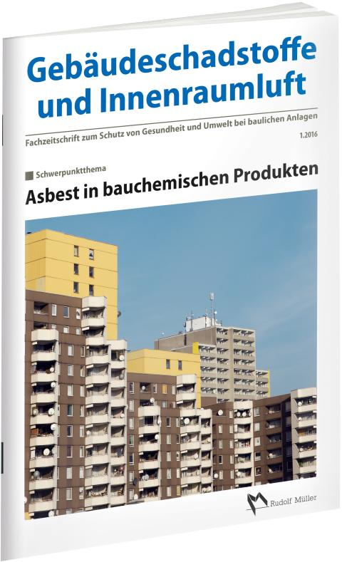 Gebäudeschadstoffe und Innenraumluft – Asbest in bauchemischen Produkten 1/2016