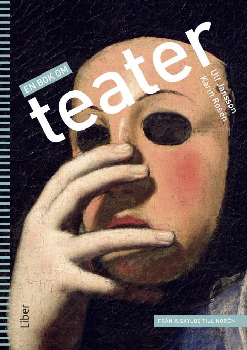 En bok om teater - från Aiskylos till Norén