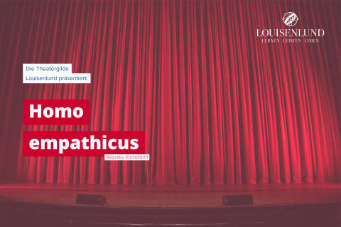 Theater in Louisenlund - Homo empathicus