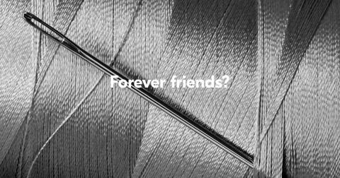Forever friends?