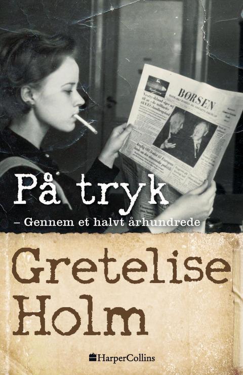 Nyhed på vej fra Harpercollins: PÅ TRYK af Gretelise Holm