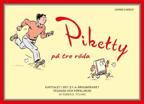 Piketty på tre röda - Kapitalet tecknad och förklarad av Esben Slattrem Titland