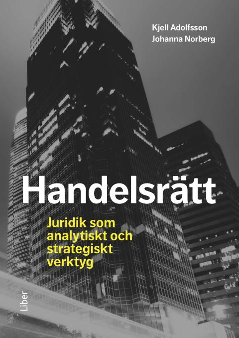 Handelsrätt - Juridik som analytiskt och strategiskt verktyg