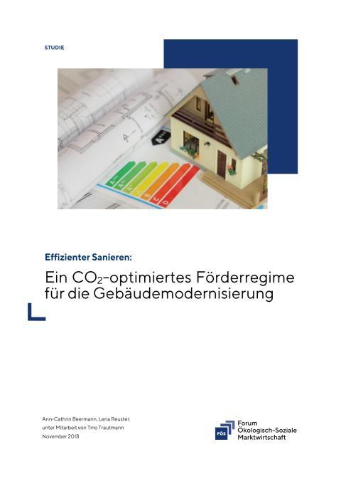 Effizienter Sanieren: Ein CO2-optimiertes Förderregime für die Gebäudemodernisierung