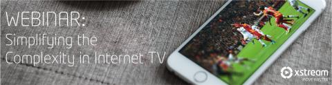Webinar: Simplifying the Complexity in Internet TV
