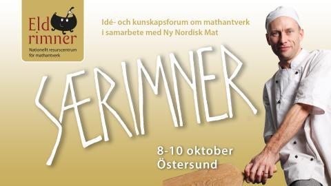 Særimner - Idé och kunskapsforum för mathantverk 8-10 oktober i Östersund.