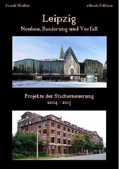 """Leipzig für die Hosentasche: eBook """"Leipzig - Neubau, Sanierung und Verfall"""""""