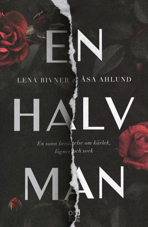 """En sann berättelse om otrohet, lögner och svek i näringslivets toppskikt - """"En halv man"""" kommer i slutet av augusti"""