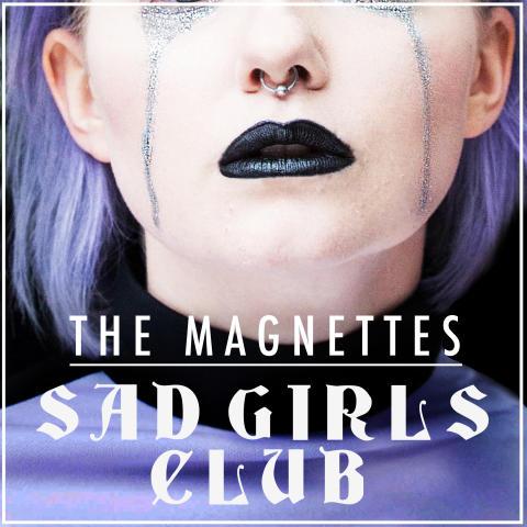 "The Magnettes släpper singeln ""Sad Girls Club"""