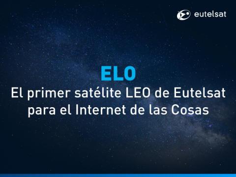 Eutelsat ordena ELO, su primer satélite de órbita baja diseñado para el Internet de las Cosas
