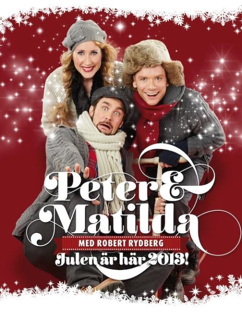 """Turnépremiär för """"Julen är här"""" den 9 december med Peter Johansson, Matilda Hansson och Robert Rydberg!"""