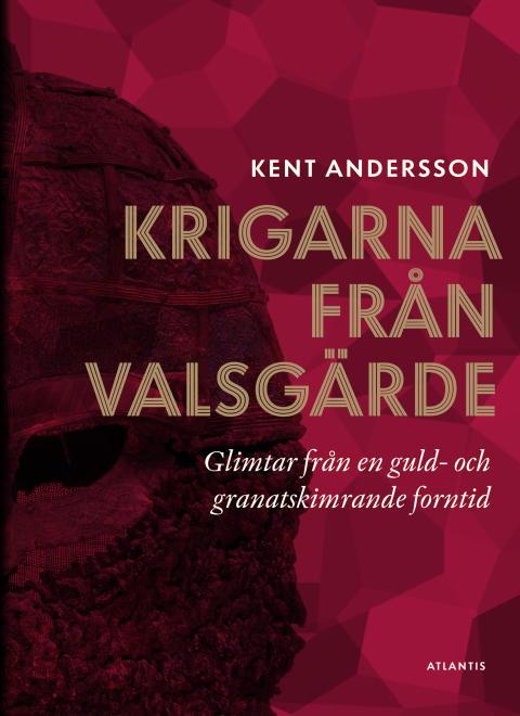 Krigarna från Valsgärde av Kent Andersson