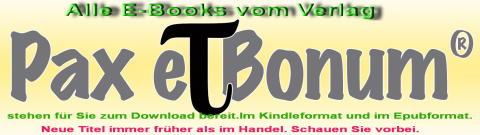 Alle Bücher vom Pax et Bonum Verlag auch als E-Book erhältlich.