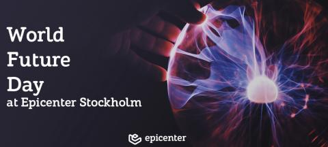 World Future Day at Epicenter Stockholm