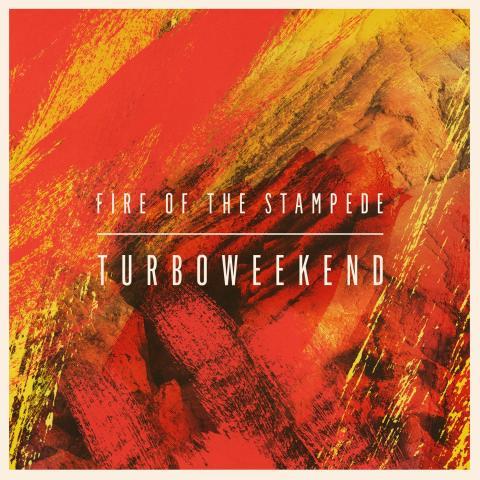 Turboweekend - Fire of the Stampede