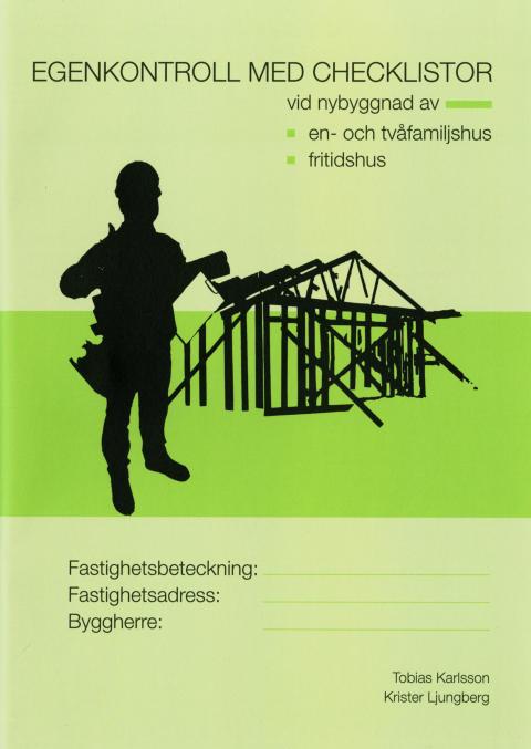 Egenkontroll med checklistor vid nybyggnad av en- och tvåfamiljshus samt fritidshus