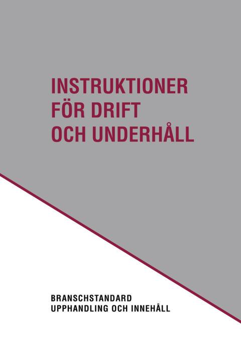 Branschgemensam standard för upphandling av drift- och underhållsinstruktioner