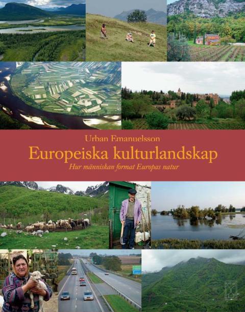 Europeiska kulturlandskap - Hur människan format Europas natur