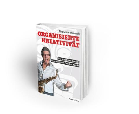 Organisierte Kreativität – Wie kreatives Denken Unternehmen flexibel macht