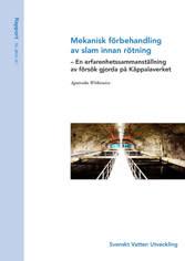 SVU-rapport 2012-07: Mekanisk förbehandling av slam innan rötning – En erfarenhetssammanställning av försök gjorda på Käppalaverket