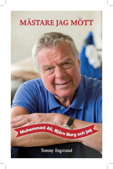 Omslagsbild till Mästare jag mött - Muhammad Ali, Björn Borg och jag av Tommy Engstrand