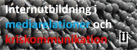 Internutbildning i mediarelationer och kriskommunikation, förstå medias logik och hur ni ska bemästra krisen