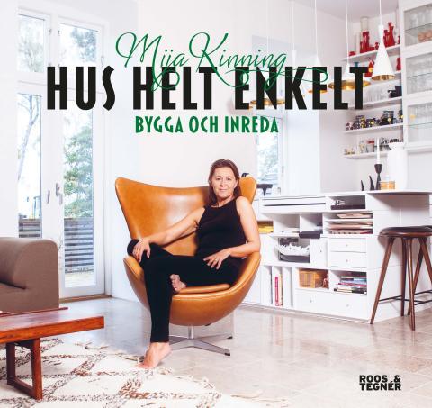"""Inredaren och tvprofilen Mija Kinning släpper boken """"Hus helt enkelt"""""""