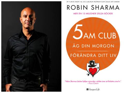 Nu kommer 5 AM CLUB: Äg din morgon, förändra ditt liv  – ett manifest och en handbok – av ledarskapsgurun Robin Sharma