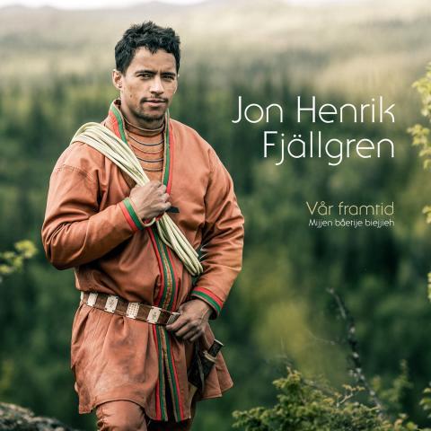 """Jon Henrik Fjällgren släpper sin nya singel """"Vår framtid (Mijjen båetije biejjieh)"""" idag."""