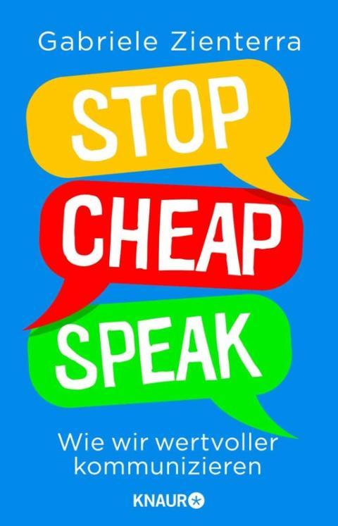 STOP CHEAP SPEAK - Wie wir wertvoller kommunizieren