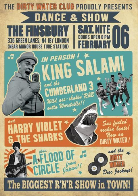 Dirty Water Club February: King Salami & The Cumberland 3, Harry Violet and the Sharks, Flood of Circle