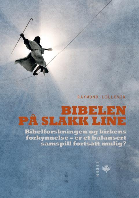 Utdrag av boken «Bibelen på slakk line» av Raymond Lillevik