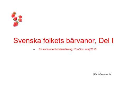 Bilaga till Pressmeddelande från Bärfrämjandet, 2013-07-08
