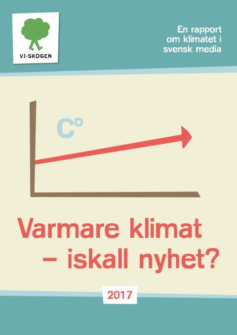 Rapport: Varmare klimat - iskall nyhet? 2017