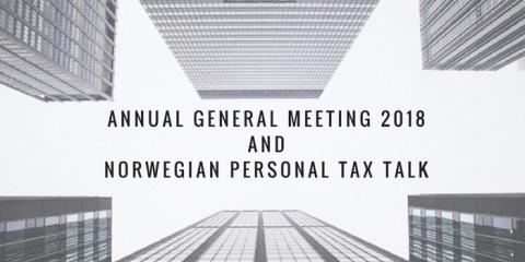 Gentle reminder: Annual General Meeting 2018 and Norwegian Personal Tax Talk