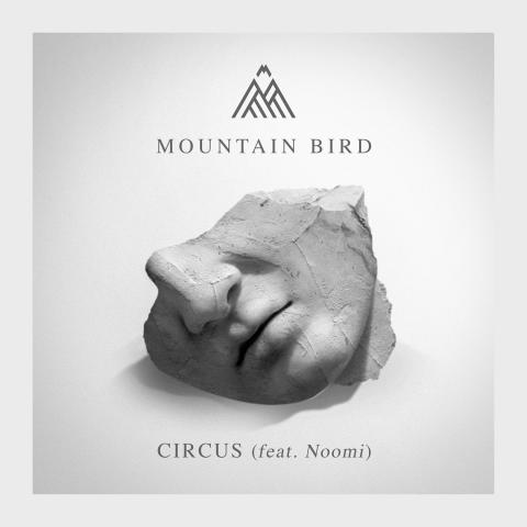 Mountain Bird - Circus (Feat. Noomi) / November 4th