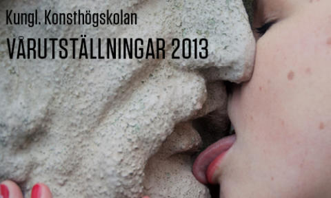 Välkommen till Kungl. Konsthögskolans vårutställningar 2013!