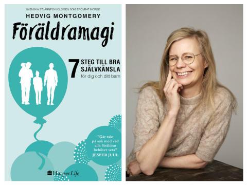 Succéboken Föräldramagi av Hedvig Montgomery – den nya föräldraguiden som ger både dig och dina barn bättre självkänsla. Inriktad på åldrarna 0 till 17 år.