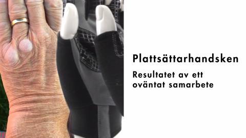 En helt vanlig person med ett problem - blev ett samarbete med specialutvecklade handskar för optimalt skydd