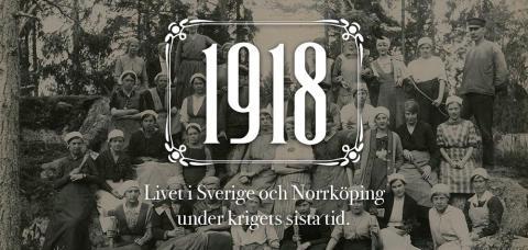 1918 och LAVVU – på Löfstad slott i sommar
