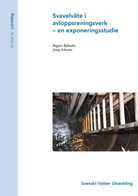 SVU-rapport 2012-01: Svavelväte i avloppsreningsverk – en exponeringsstudie