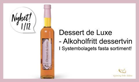 NYHET 1/12! Dessert de Luxe - Alkoholfritt dessertvin