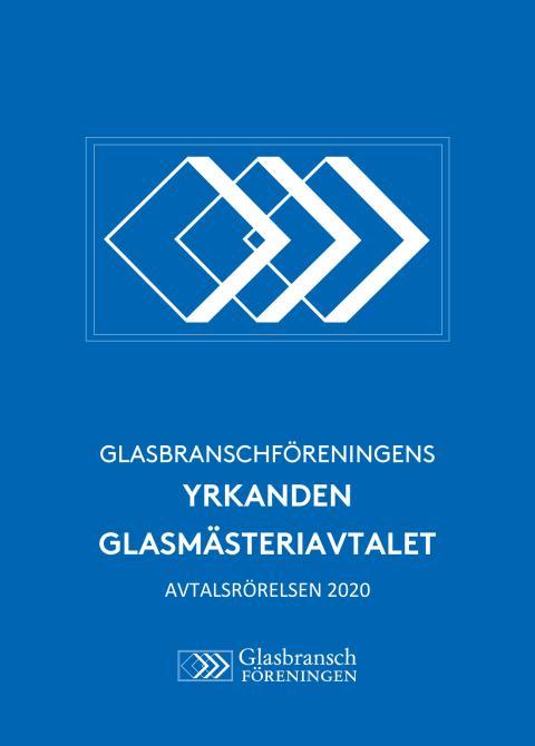 Glasbranschföreningens yrkanden - Glasmästeriavtalet 2020