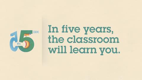 IBM 5 IN 5: oppimisesta tulee osa kaikkea - Viisi elämää mullistavaa innovaatiota tulevaisuudesta on jälleen listattu