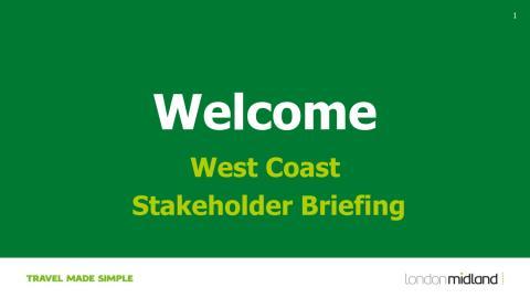 London Midland West Coast Stakeholder Briefing - Spring 2016